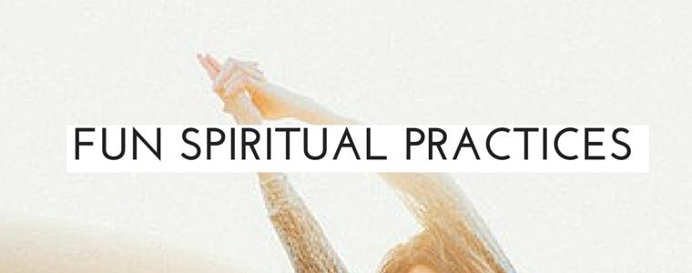 fun spiritual practices