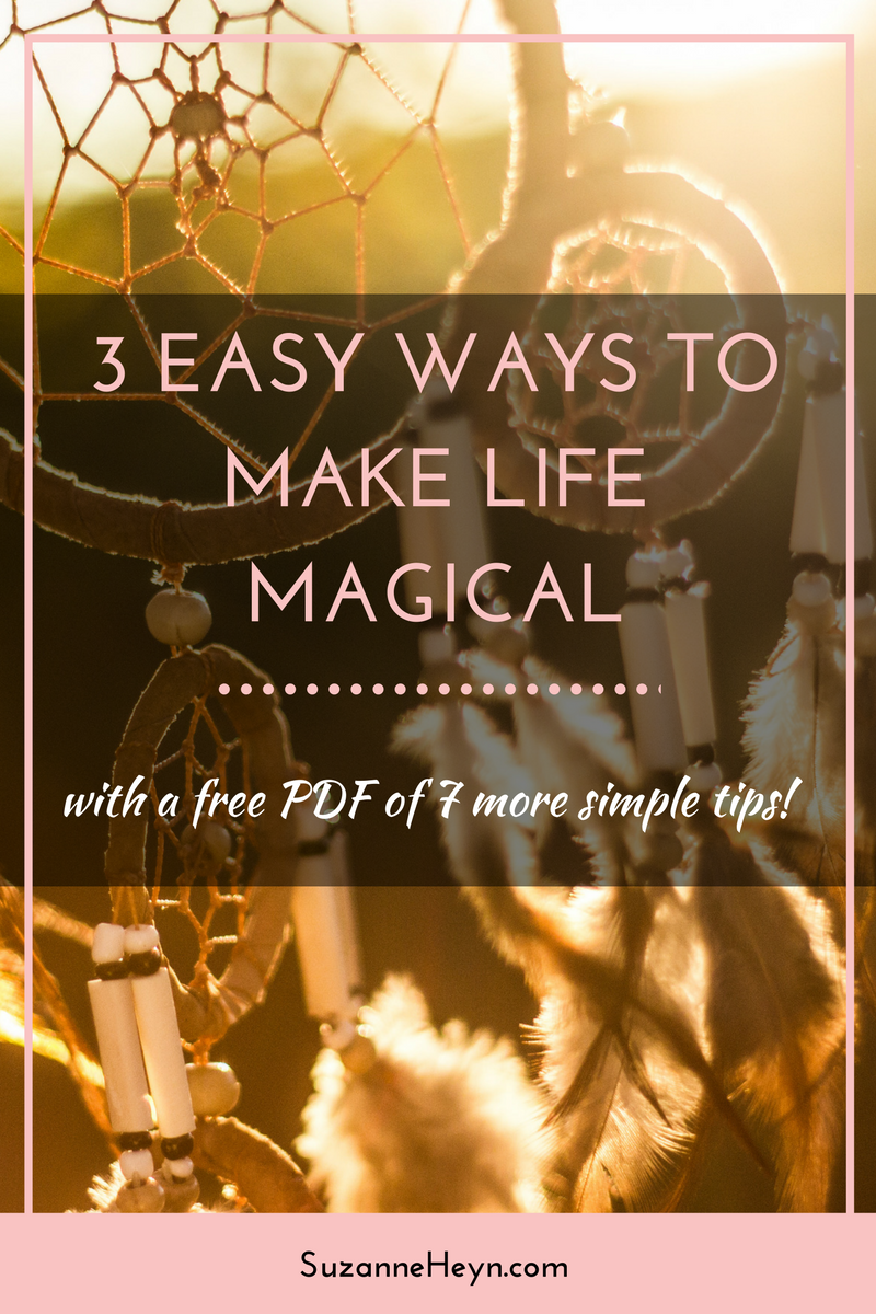 Easy ways to make life more magical suzanne heyn for Minimalist living a meaningful life pdf