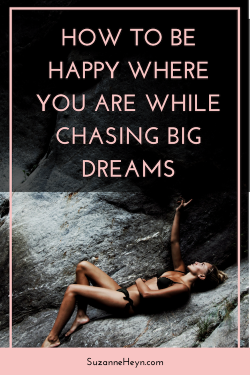 Click through to learn how to be happy where you are while chasing big dreams. Life purpose spirituality meditation yoga peace